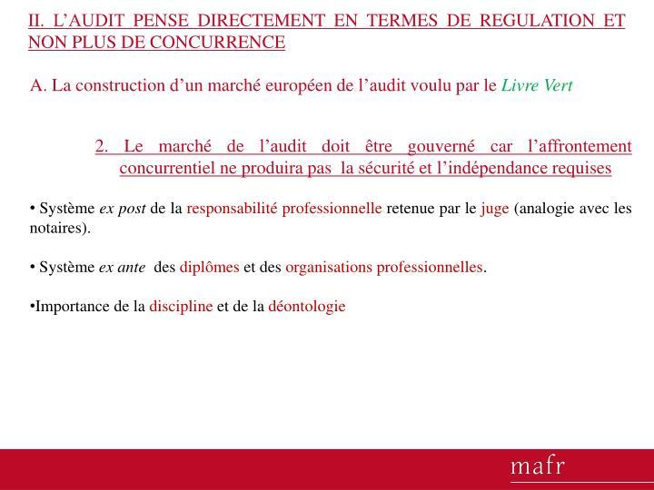 II. L'AUDIT PENSE DIRECTEMENT EN TERMES DE REGULATION ET NON PLUS DE CONCURRENCE