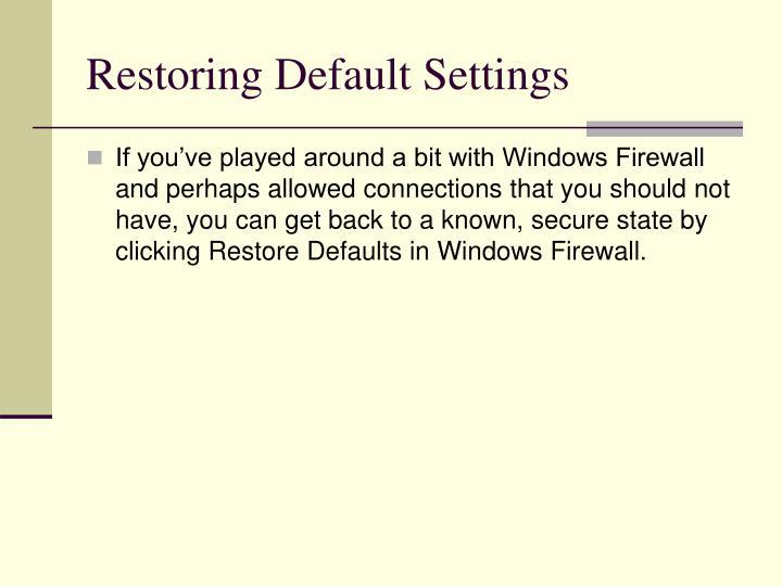 Restoring Default Settings