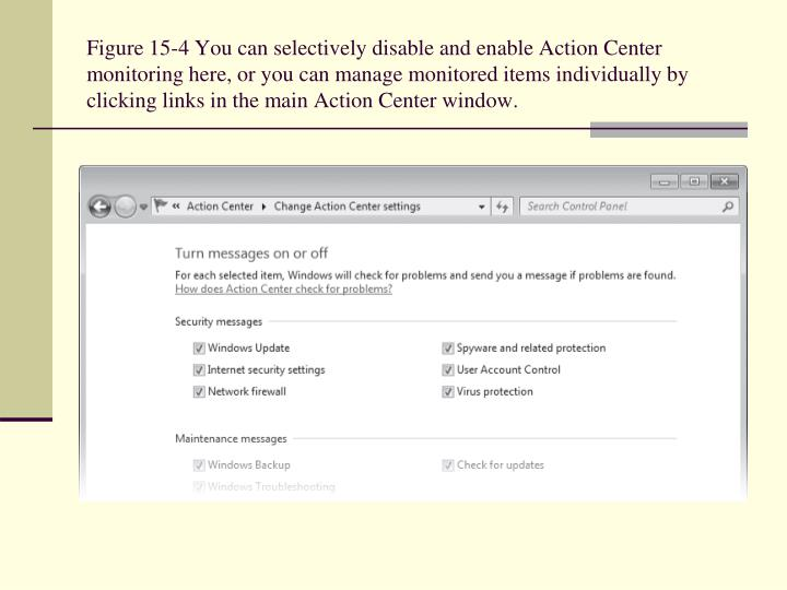 Figure 15-4 You can selectively disable and enable Action Center monitoring here, or you can manage monitored items individually by clicking links in the main Action Center window.