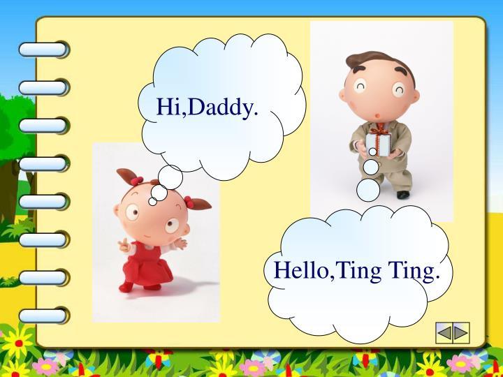 Hi,Daddy.