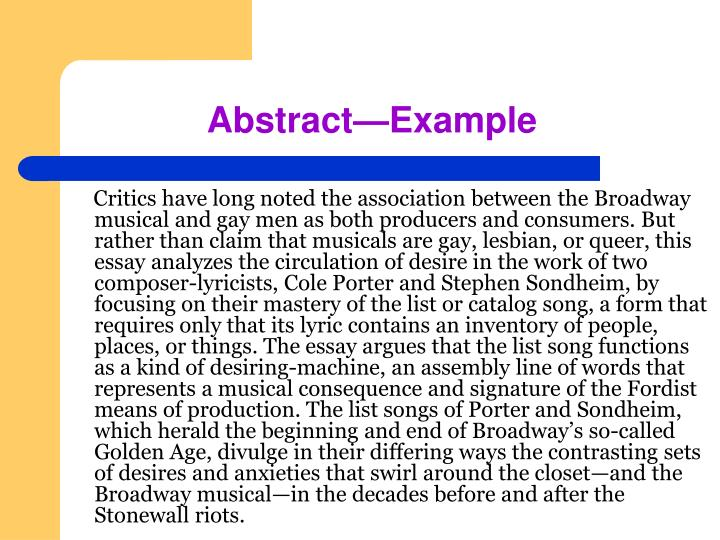 Critics have long noted the association between the Broadway musical and gay men as both producers and consumers. But rather than claim that musicals are gay, lesbian, or queer, this essay analyzes the circulation of desire in the work of two composer-lyricists, Cole Porter and Stephen Sondheim, by focusing on their mastery of the list or catalog song, a form that requires only that its lyric contains an inventory of people, places, or things. The essay argues that the list song functions as a kind of desiring-machine, an assembly line of words that represents a musical consequence and signature of the Fordist means of production. The list songs of Porter and Sondheim, which herald the beginning and end of Broadway's so-called Golden Age, divulge in their differing ways the contrasting sets of desires and anxieties that swirl around the closet—and the Broadway musical—in the decades before and after the Stonewall riots.