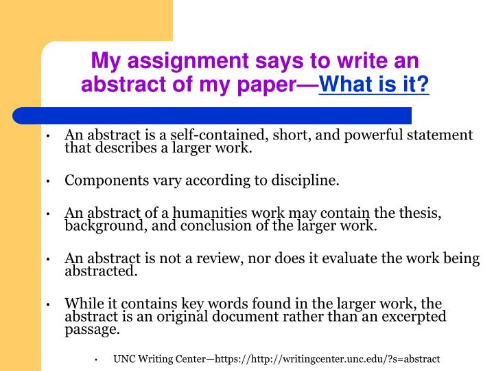 An abstract is a self-contained, short, and powerful statement that describes a larger work.