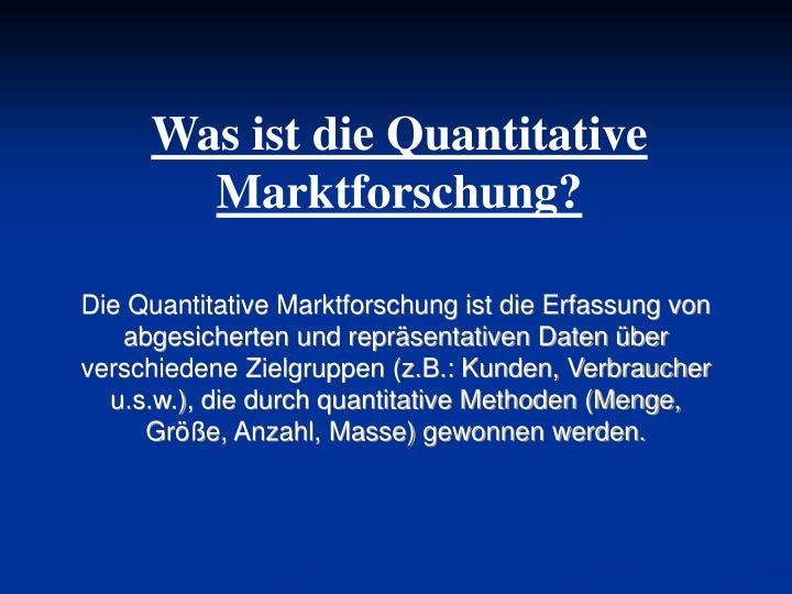 Was ist die Quantitative Marktforschung?