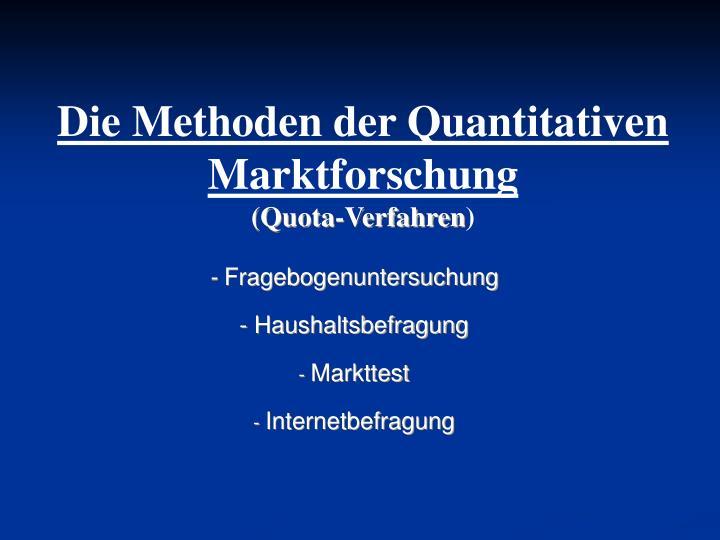 Die Methoden der Quantitativen Marktforschung