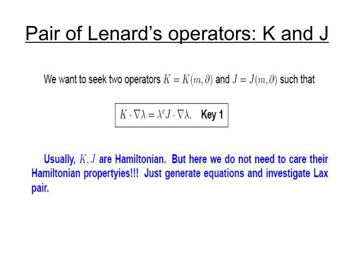 Pair of Lenard's operators: K and J