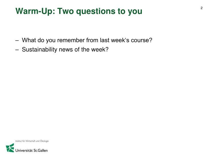 Warm up two questions to you