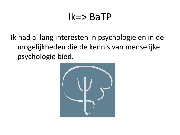 Ik=> BaTP