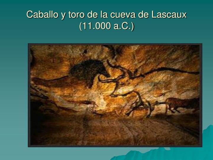Caballo y toro de la cueva de Lascaux (11.000 a.C.)