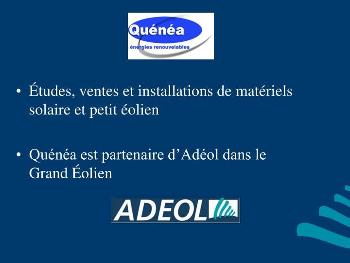 Études, ventes et installations de matériels solaire et petit éolien