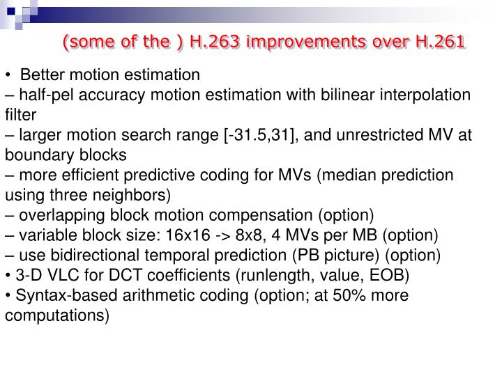 (some of the ) H.263 improvements over H.261
