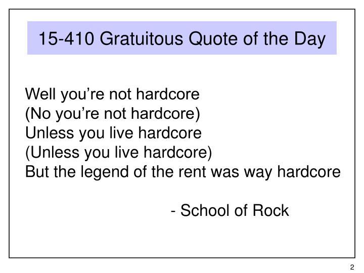 15-410 Gratuitous Quote of the Day
