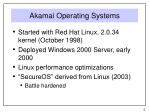 akamai operating systems