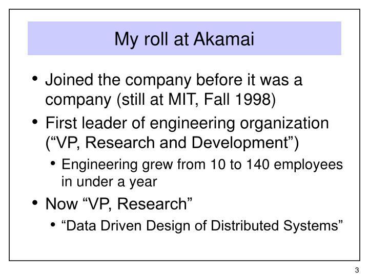 My roll at Akamai