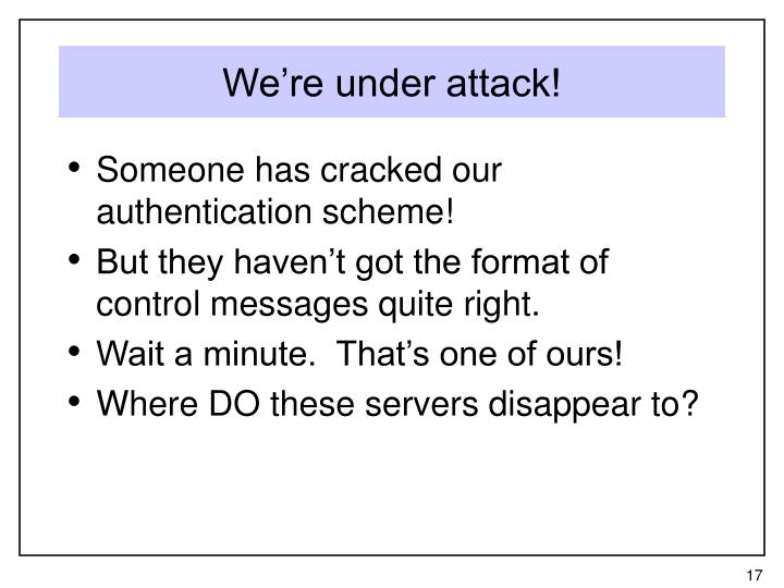 We're under attack!
