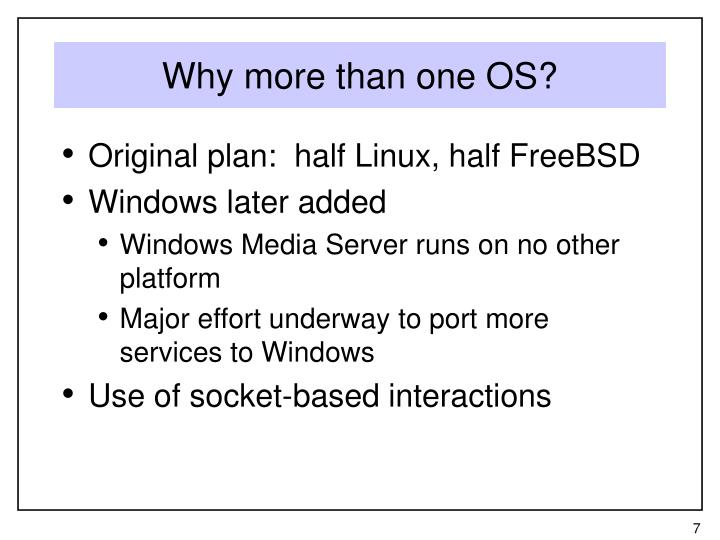 Why more than one OS?