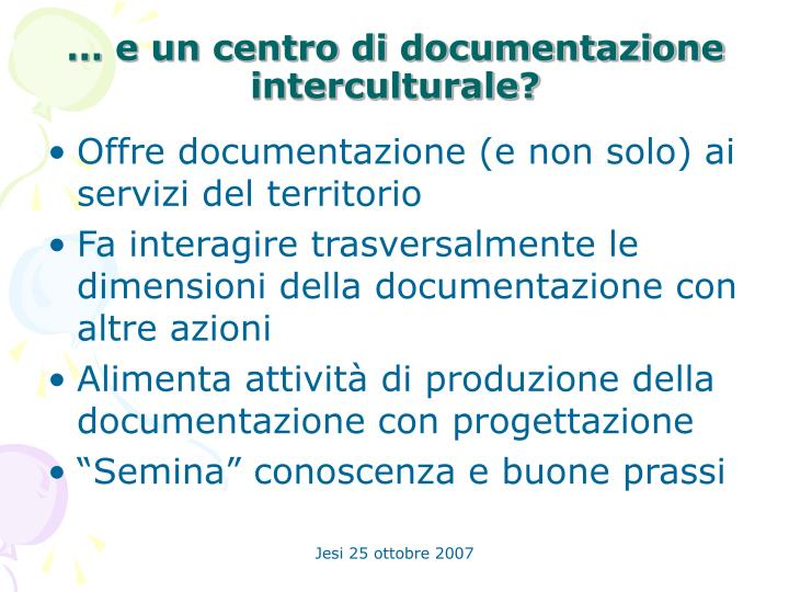 … e un centro di documentazione interculturale?