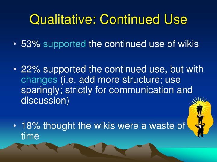 Qualitative: Continued Use