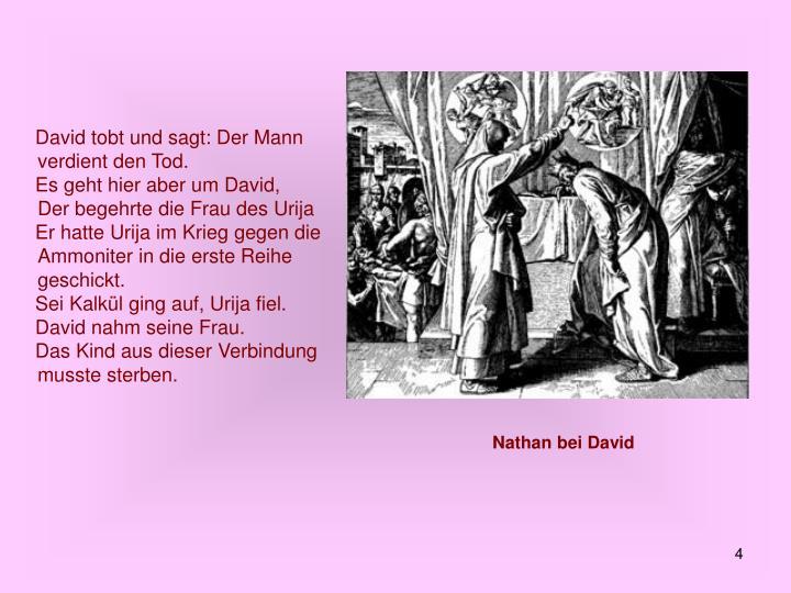 David tobt und sagt: Der Mann verdient den Tod.