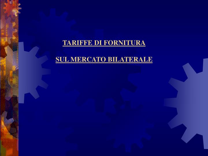 TARIFFE DI FORNITURA