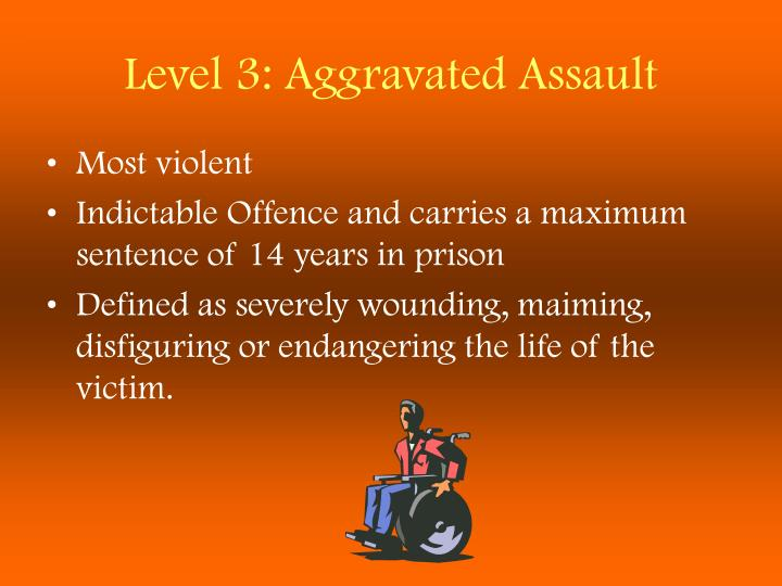 Level 3: Aggravated Assault