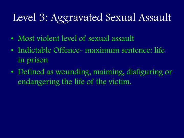 Level 3: Aggravated Sexual Assault