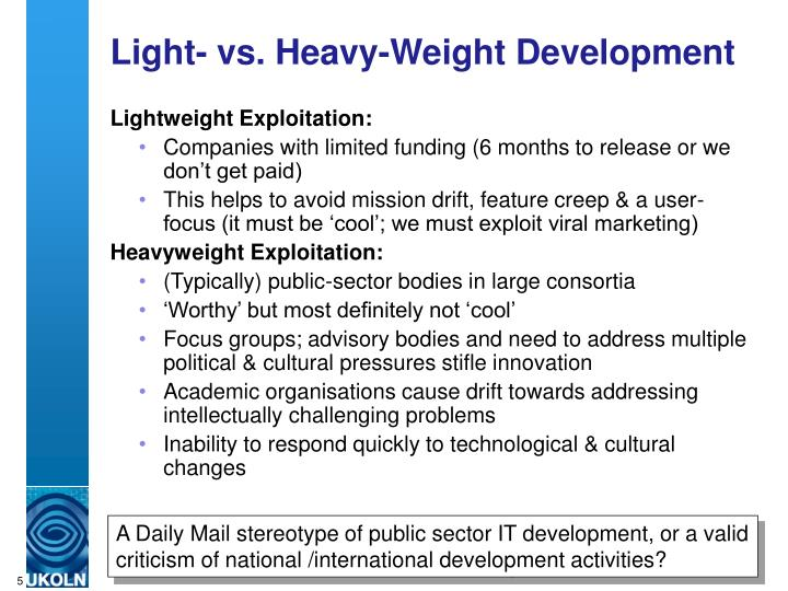 Light- vs. Heavy-Weight Development