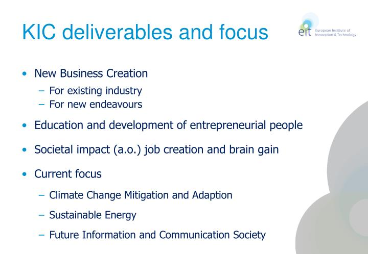 KIC deliverables and focus