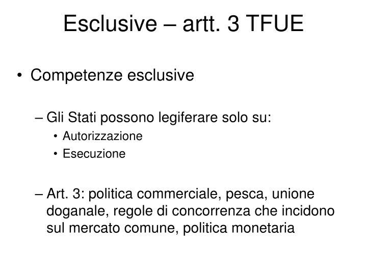 Esclusive – artt. 3 TFUE