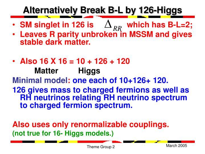 Alternatively Break B-L by 126-Higgs