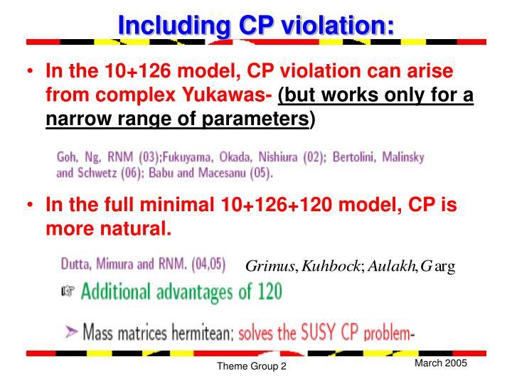 Including CP violation: