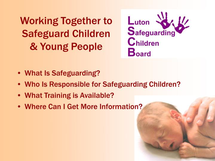 Working Together to Safeguard Children & Young People