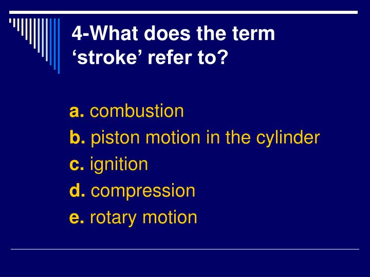 4-What does the term 'stroke' refer to?