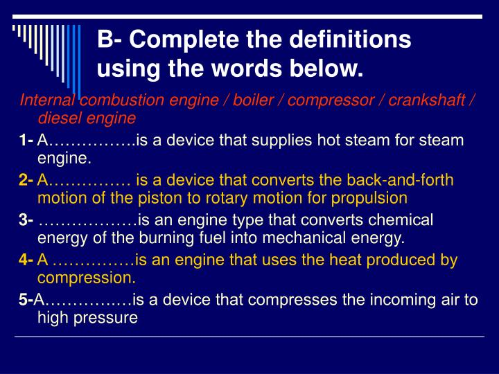 B- Complete the definitions using the words below.