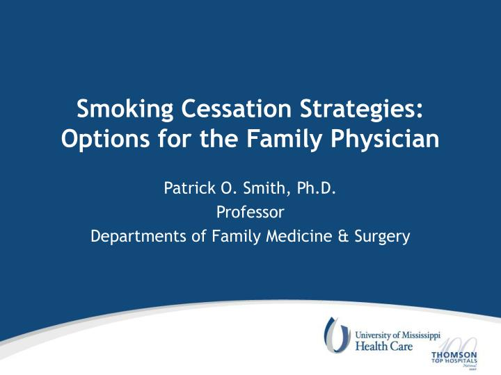 Smoking cessation strategies options for the family physician