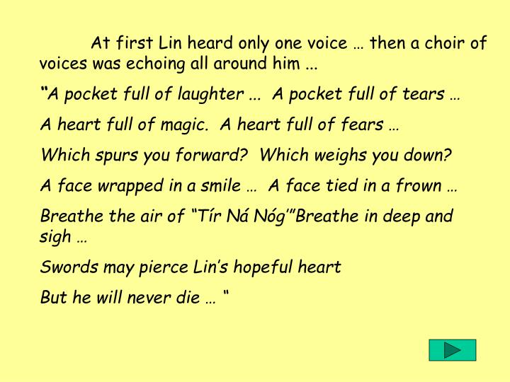 At first Lin heard only one voice … then a choir of voices was echoing all around him ...