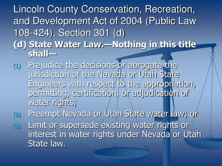 Lincoln County Conservation, Recreation, and Development Act of 2004 (Public Law 108-424), Section 301 (d)