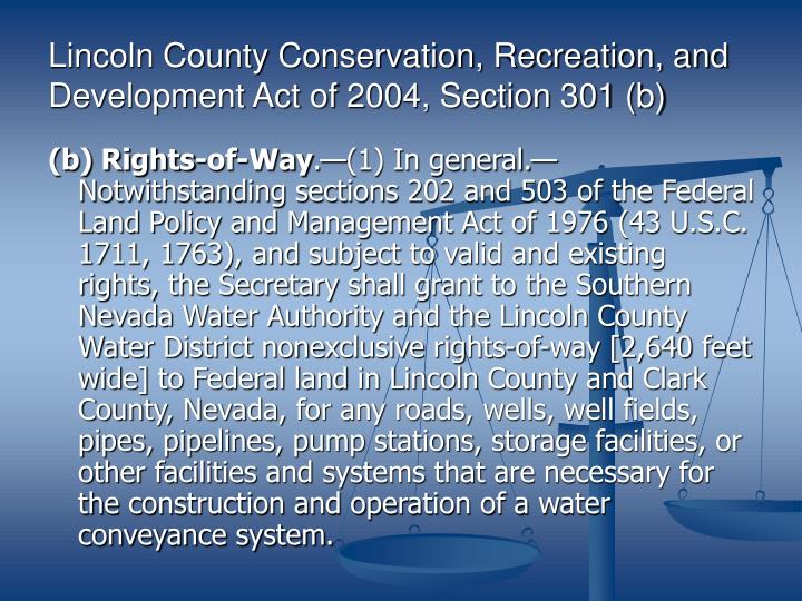 Lincoln County Conservation, Recreation, and Development Act of 2004, Section 301 (b)