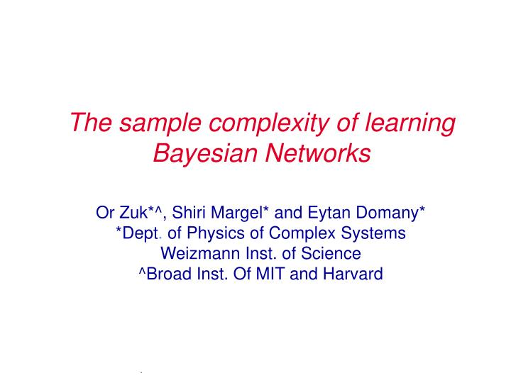 The sample complexity of learning Bayesian Networks