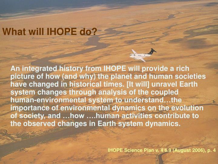 IHOPE Science Plan v. 4 6.9 (August 2006), p. 4