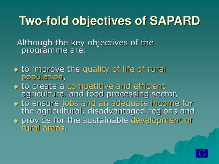 Two-fold objectives of SAPARD
