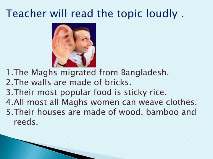 Teacher will read the topic loudly .