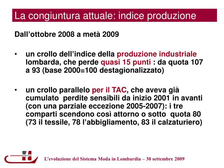 La congiuntura attuale: indice produzione