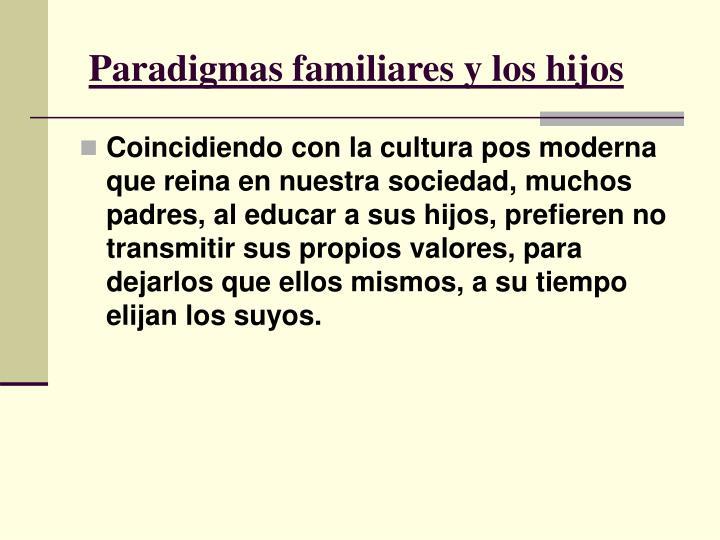 Paradigmas familiares y los hijos