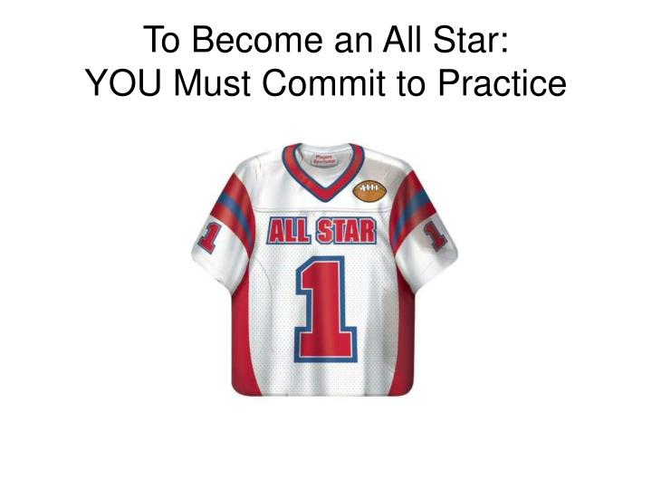 To Become an All Star:
