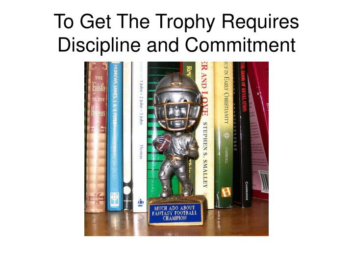 To Get The Trophy Requires