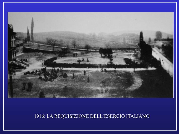 1916: LA REQUISIZIONE DELL'ESERCIO ITALIANO
