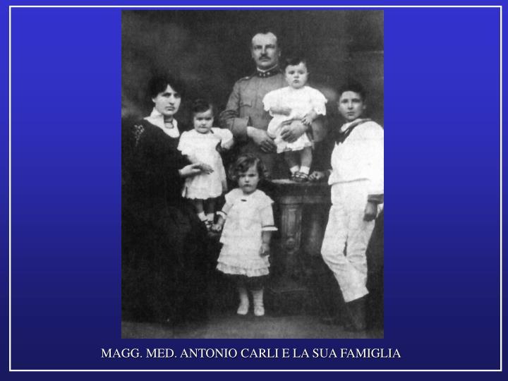 MAGG. MED. ANTONIO CARLI E LA SUA FAMIGLIA