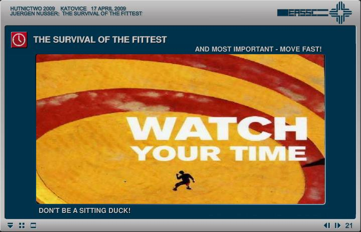 AND MOST IMPORTANT - MOVE FAST!