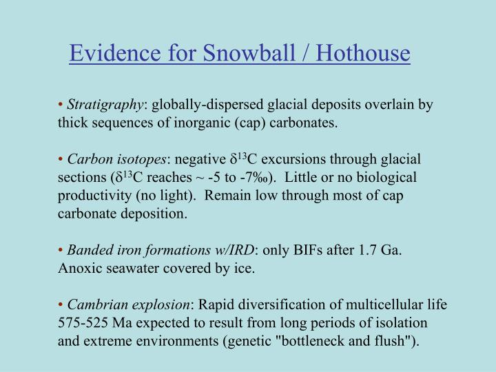 Evidence for Snowball / Hothouse