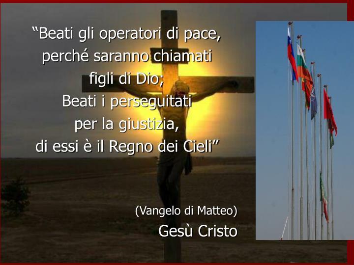 """""""Beati gli operatori di pace,"""